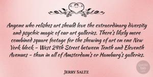 Art Quotes, Jerry Saltz Quote About Art, New York, Block: Anyone Who Relishes Art Should...