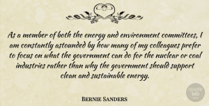 Astounded Quotes, Bernie Sanders Quote About Astounded, Both, Clean, Coal, Colleagues: As A Member Of Both...