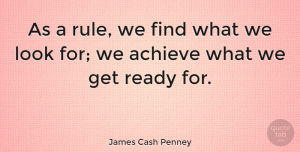 Inspirational Quotes, James Cash Penney Quote About Inspirational, Entrepreneur, Looks: As A Rule We Find...
