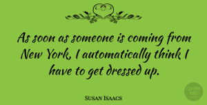Susan Isaacs Quote About undefined: As Soon As Someone Is...