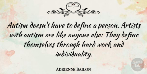 Adrienne Bailon Quote About Hard Work, Artist, Autism: Autism Doesnt Have To Define...