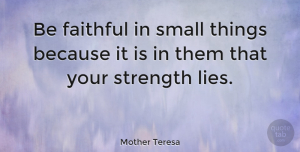 Motivational Quotes, Mother Teresa Quote About Inspirational, Life, Motivational: Be Faithful In Small Things...