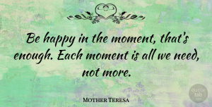 Mother Teresa Quote About Birthday, Peace, Positivity: Be Happy In The Moment...