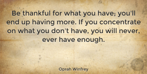 Positive Quotes, Oprah Winfrey Quote About Positive, Thank You, Thanksgiving: Be Thankful For What You...