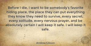 Inspirational Quotes, Andrea Gibson Quote About Inspirational, Broken Heart, Prayer: Before I Die I Want...