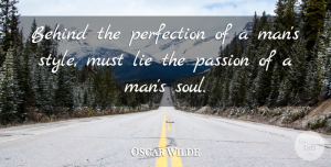 Lying Quotes, Oscar Wilde Quote About Lying, Passion, Men: Behind The Perfection Of A...