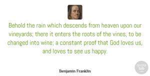 Benjamin Franklin Quote About Rain, Wine, Beer: Behold The Rain Which Descends...