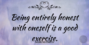Sigmund Freud Quote About Inspiring, Education, Teacher: Being Entirely Honest With Oneself...