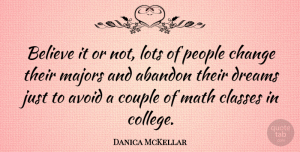 Danica McKellar Quote About Change, Dream, Couple: Believe It Or Not Lots...