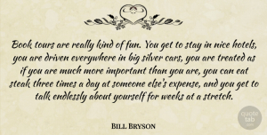Book Quotes, Bill Bryson Quote About Fun, Nice, Book: Book Tours Are Really Kind...