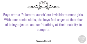 Invisible Quotes, Warren Farrell Quote About Anger, Boys, Failure, Fear, Inability: Boys With A Failure To...