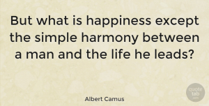 Happiness Quotes, Albert Camus Quote About Inspirational, Happiness, Happy: But What Is Happiness Except...