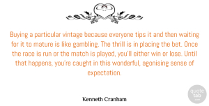 Either Quotes, Kenneth Cranham Quote About Buying, Caught, Either, Match, Mature: Buying A Particular Vintage Because...