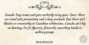 Bands Quotes, Rick Moranis Quote About Bands, Canada, Canadian, Commodity, Goes: Canada Day Comes And Goes...
