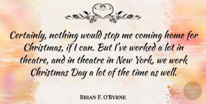 Theatre Quotes, Brian F. O'Byrne Quote About New York, Home, Theatre: Certainly Nothing Would Stop Me...