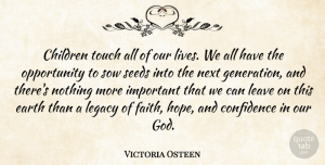 Hope Quotes, Victoria Osteen Quote About Children, Confidence, Earth, Faith, God: Children Touch All Of Our...