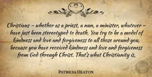 Patricia Heaton Quote About Christian, Kindness, Trying: Christians Whether As A Priest...