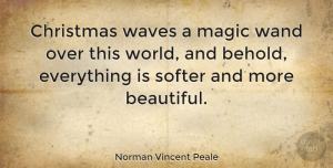 Positive Quotes, Norman Vincent Peale Quote About Love, Positive, Christmas: Christmas Waves A Magic Wand...