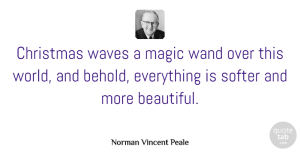 Christmas Quotes, Norman Vincent Peale Quote About Love, Positive, Christmas: Christmas Waves A Magic Wand...