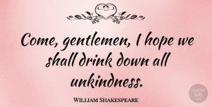 Hope Quotes, William Shakespeare Quote About Inspirational, Hope, New Year: Come Gentlemen I Hope We...