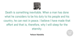 Nelson Mandela Quote About Inspirational, Country, Rest In Peace: Death Is Something Inevitable When...