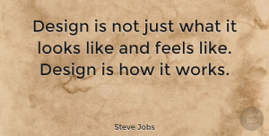 Inspiring Quotes, Steve Jobs Quote About Inspiring, Business, Memorable: Design Is Not Just What...