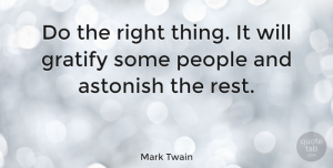 Happiness Quotes, Mark Twain Quote About Inspirational, Funny, Happiness: Do The Right Thing It...