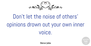 Inspirational Quotes, Steve Jobs Quote About Love, Inspirational, Life: Dont Let The Noise Of...