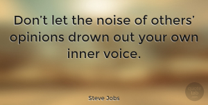 Love Quotes, Steve Jobs Quote About Love, Inspirational, Life: Dont Let The Noise Of...