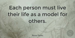 Life Quotes, Rosa Parks Quote About Life, Morning, Integrity: Each Person Must Live Their...