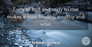 Wise Quotes, Benjamin Franklin Quote About Wise, Money, 4th Of July: Early To Bed And Early...