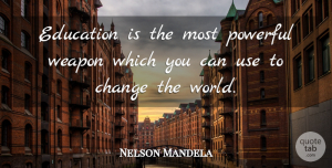 Nelson Mandela Quote About Inspirational, Change, Inspiring: Education Is The Most Powerful...