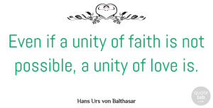 Religion Quotes, Hans Urs von Balthasar Quote About Love, Faith, Religion: Even If A Unity Of...