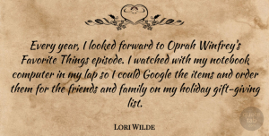 Oprah Quotes, Lori Wilde Quote About Computer, Family, Favorite, Holiday, Items: Every Year I Looked Forward...