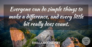 Stella McCartney Quote About Life Changing, Simple, Differences: Everyone Can Do Simple Things...
