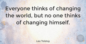 Change Quotes, Leo Tolstoy Quote About Inspirational, Change, Happiness: Everyone Thinks Of Changing The...