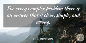 Business Quotes, H. L. Mencken Quote About Funny Inspirational, Freedom, Business: For Every Complex Problem There...