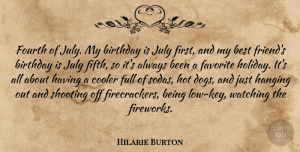 Hilarie Burton Quote About Dog, Holiday, Keys: Fourth Of July My Birthday...