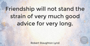 Friendship Quotes, Robert Staughton Lynd Quote About Funny, Friendship, Humor: Friendship Will Not Stand The...