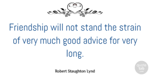 Humor Quotes, Robert Staughton Lynd Quote About Funny, Friendship, Humor: Friendship Will Not Stand The...