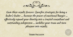 Terry Paulson Quote About Consultant, Emotional, Expand, Gain, Harness: Gain These Results Forever Surefire...
