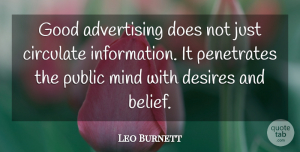 William Bernbach Quote About Mind, Desire, Information: Good Advertising Does Not Just...