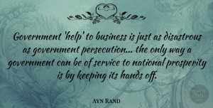 Witty Quotes, Ayn Rand Quote About Witty, Business, Government: Government Help To Business Is...