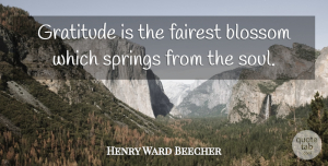 Henry Ward Beecher Quote About Inspirational, Life, Thankful: Gratitude Is The Fairest Blossom...