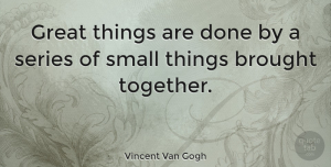 Motivational Quotes, Vincent Van Gogh Quote About Inspirational, Motivational, Perseverance: Great Things Are Done By...