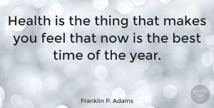Franklin P. Adams Quote About Motivational, Fitness, Workout: Health Is The Thing That...