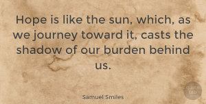 Hope Quotes, Samuel Smiles Quote About Inspirational, Hope, Motivation: Hope Is Like The Sun...