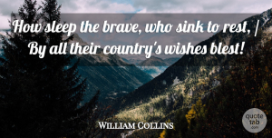 William Collins Quote About Rest, Sink, Sleep, Wishes: How Sleep The Brave Who...