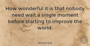 Motivational Quotes, Anne Frank Quote About Inspirational, Life, Motivational: How Wonderful It Is That...