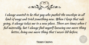 Terry Crews Quote About Envelope, Guy, Pushed, Rule, Takes: I Always Wanted To Be...